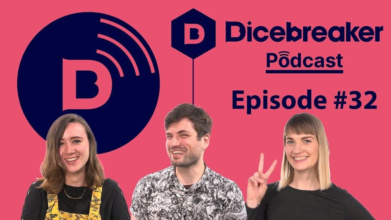 Dicebreaker Podcast episode 32 thumbnail